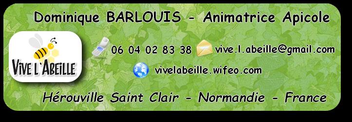 Vive L`Abeille, Dominique BARLOUIS Animatrice Apicole 06 04 02 83 38 vive.l.abeille@gmail.com , vivelabeille.wifeo.com, partenaire du Comité Local des jardins familiaux d`Hérouville St Clair